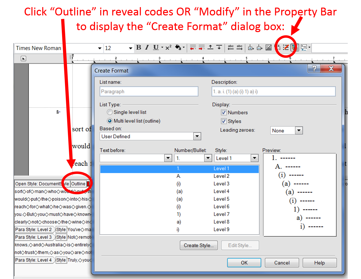 Wordperfect if you are comfortable with wordperfect bullets and numbering you might click outline in reveal codes or modify in the property bar to open the create freerunsca Image collections